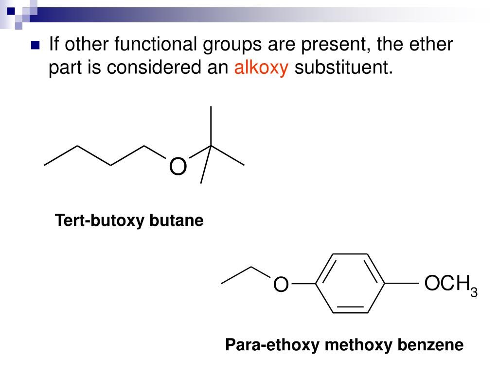 If other functional groups are present, the ether part is considered an