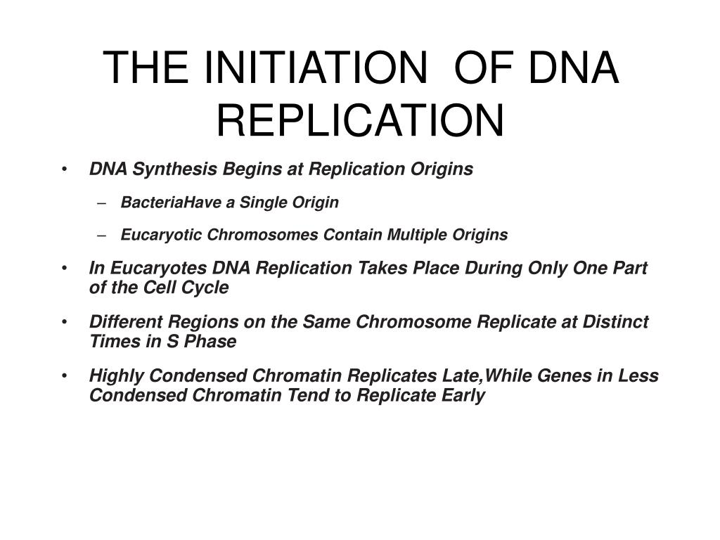 THE INITIATION  OF DNA REPLICATION