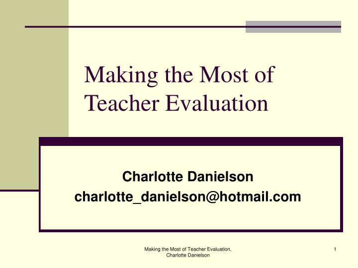 Making the most of teacher evaluation l.jpg