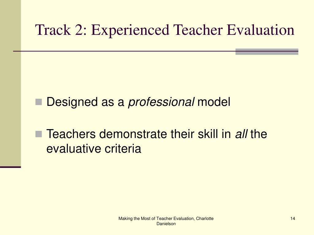 Track 2: Experienced Teacher Evaluation