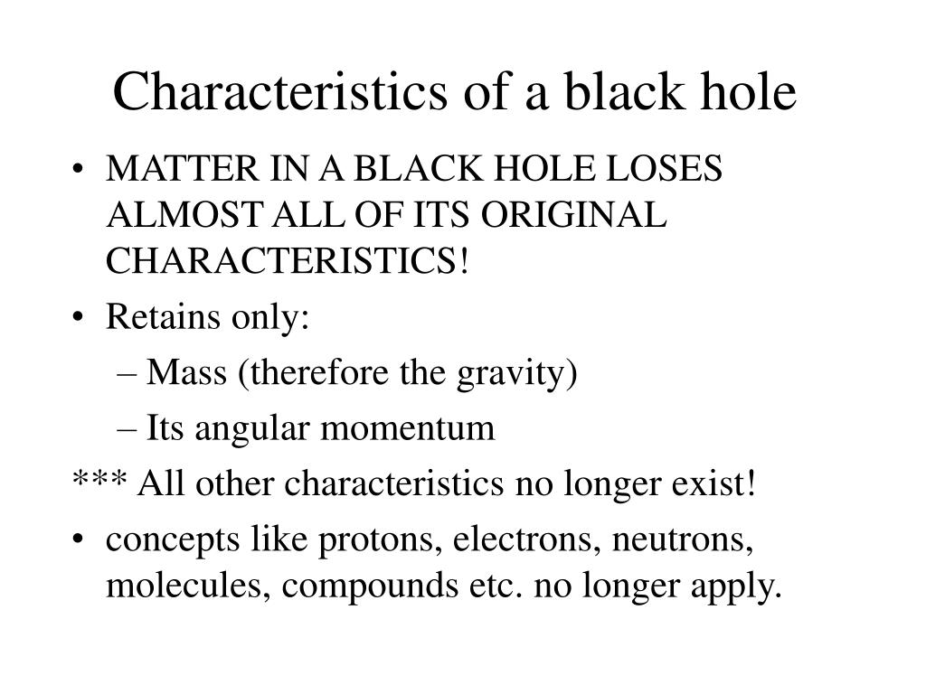 Characteristics of a black hole