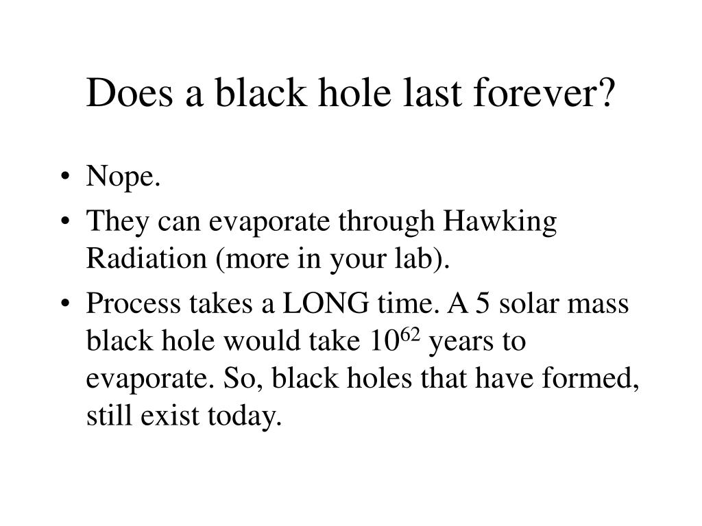 Does a black hole last forever?