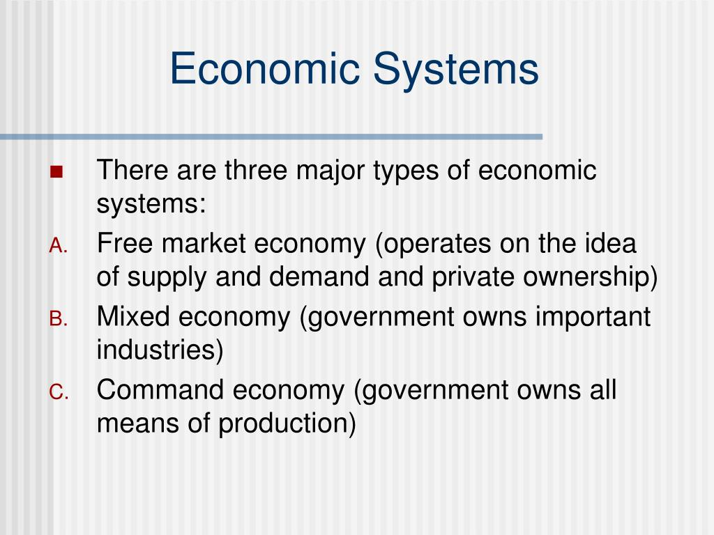 major types of economic systems There are 4 types of economic systems first, traditional, based on a barter economy production, exchange and distribution are based on customs and traditions second, free market economy third .