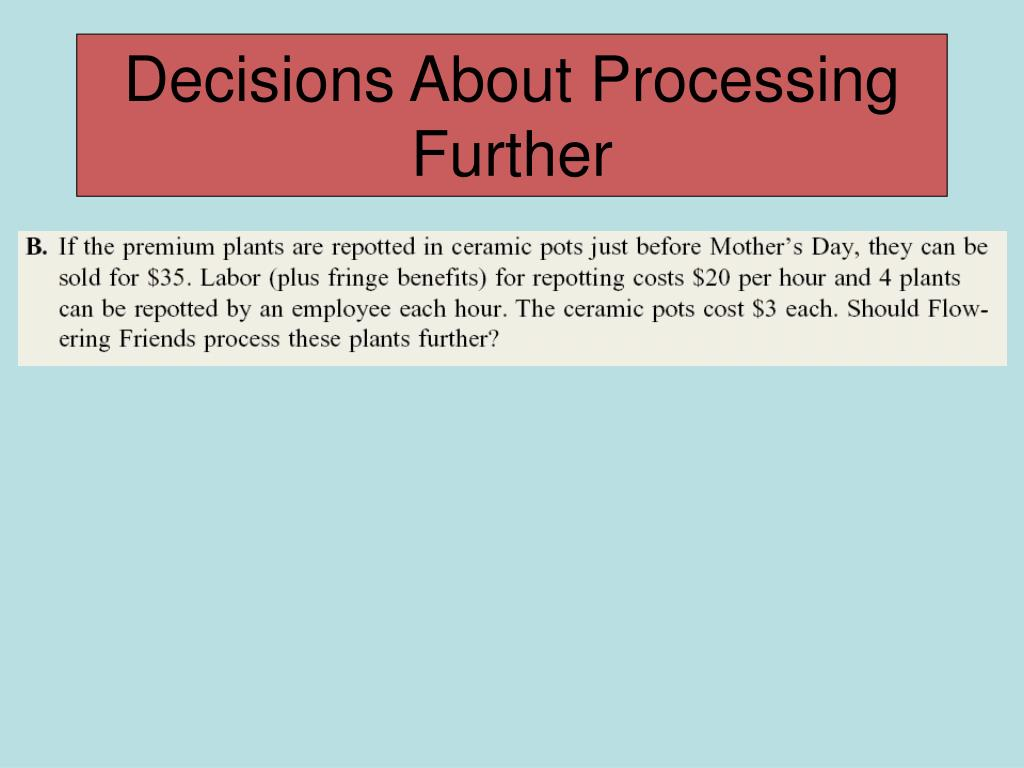 Decisions About Processing Further