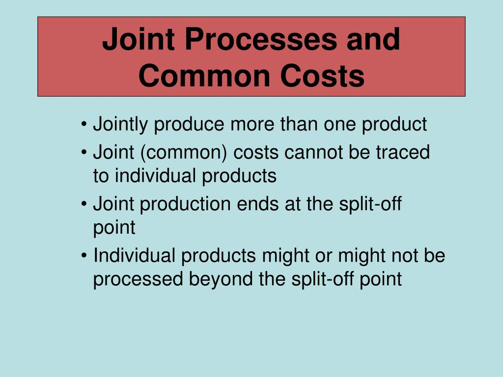 Joint Processes and Common Costs