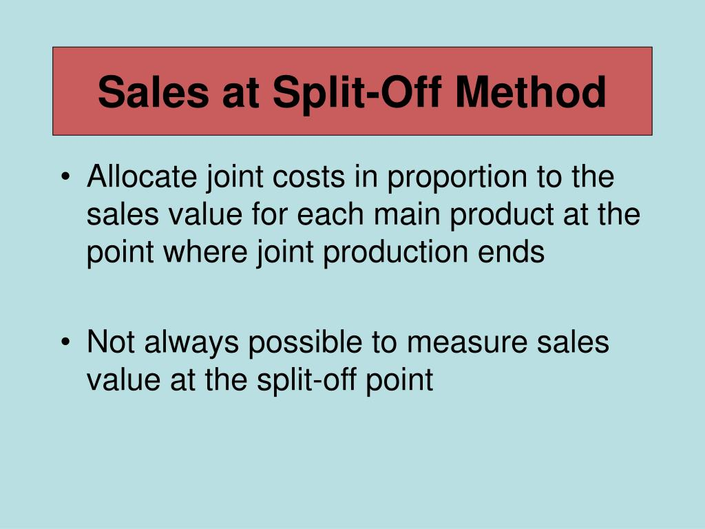 Sales at Split-Off Method