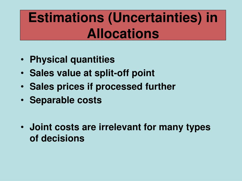 Estimations (Uncertainties) in Allocations