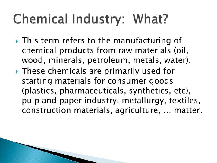Chemical industry what l.jpg