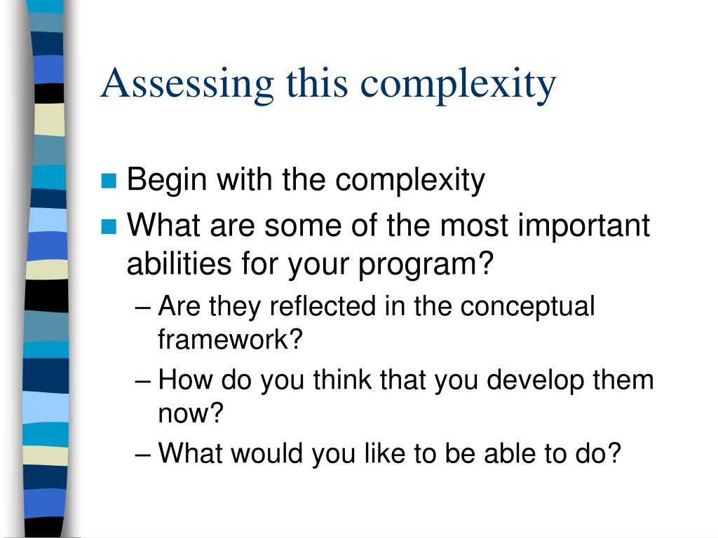 Assessing this complexity
