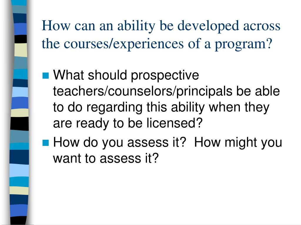 How can an ability be developed across the courses/experiences of a program?