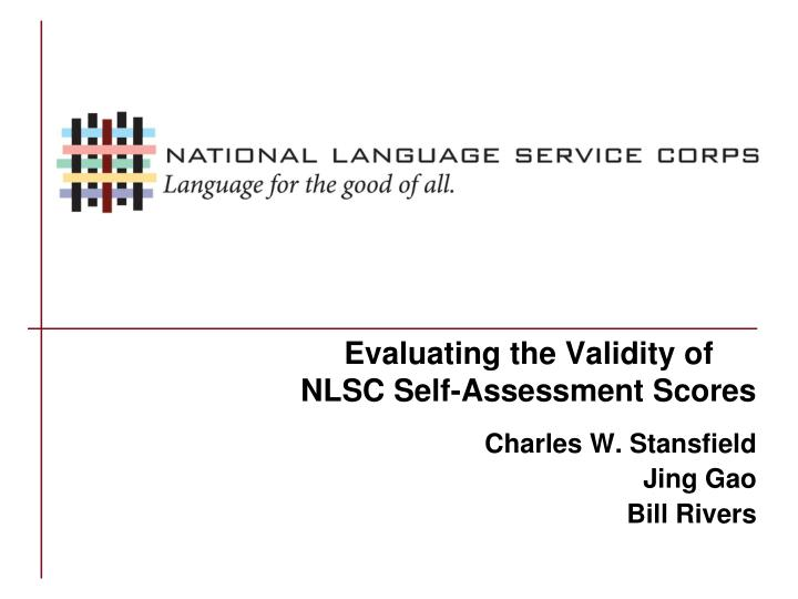 Evaluating the validity of nlsc self assessment scores l.jpg