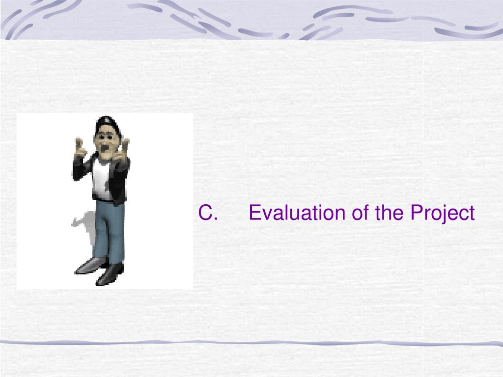 C.Evaluation of the Project