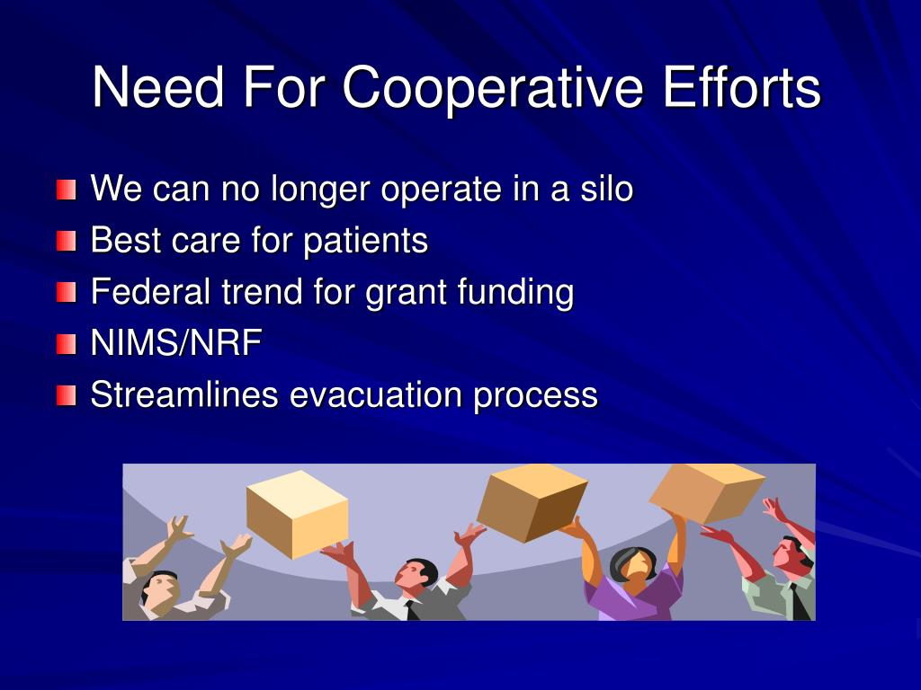 Need For Cooperative Efforts