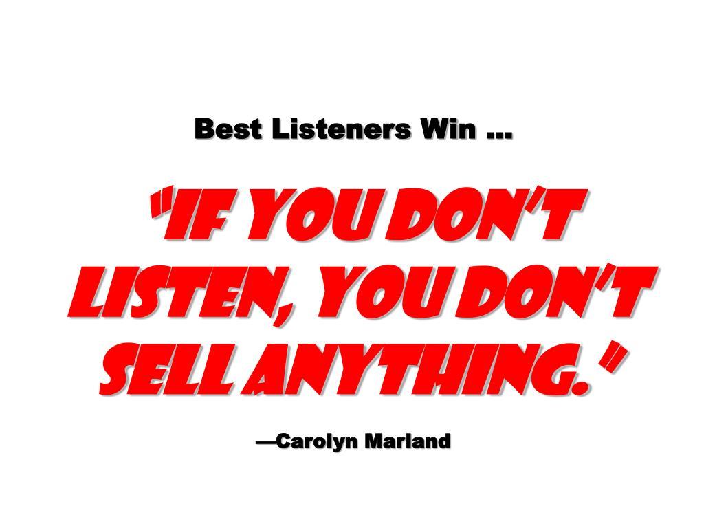 Best Listeners Win …