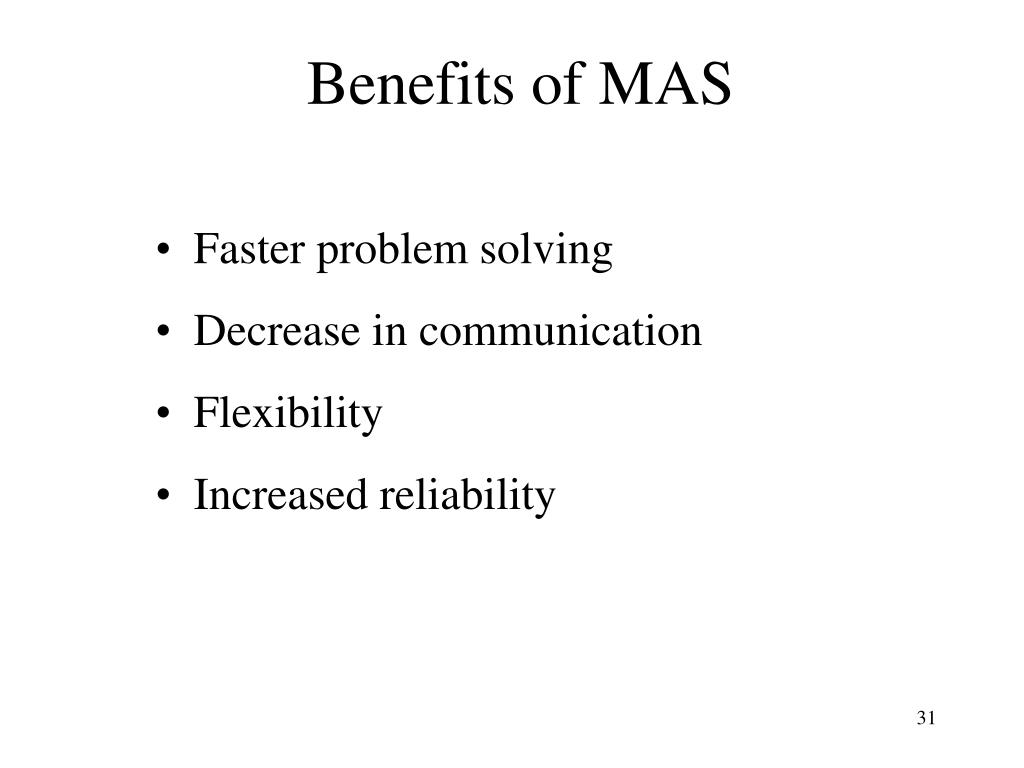 Benefits of MAS