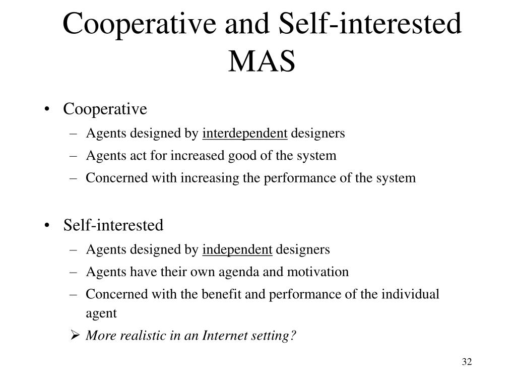 Cooperative and Self-interested MAS