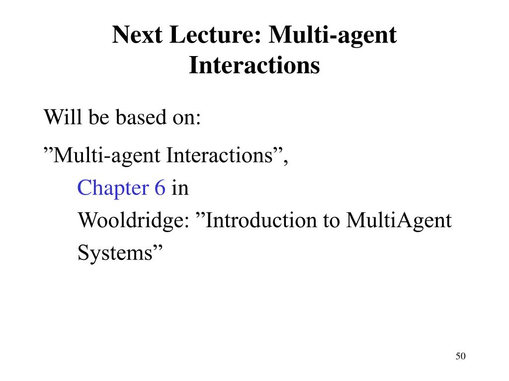 Next Lecture: Multi-agent Interactions
