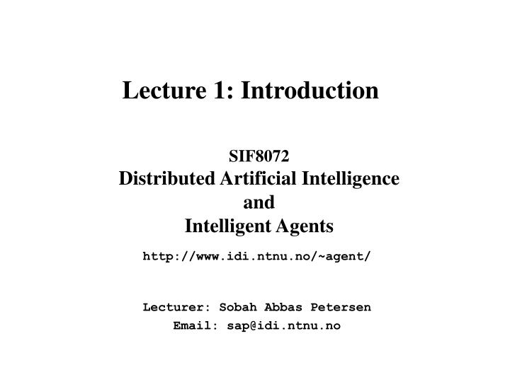 Sif8072 distributed artificial intelligence and intelligent agents l.jpg
