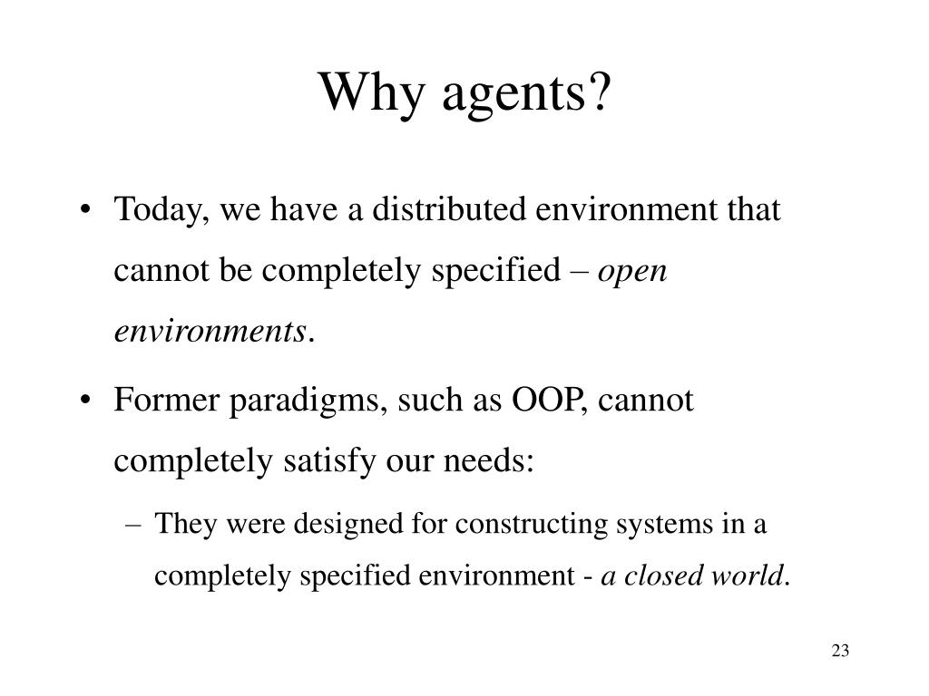 Why agents?