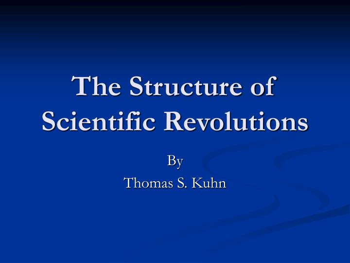 The structure of scientific revolutions l.jpg
