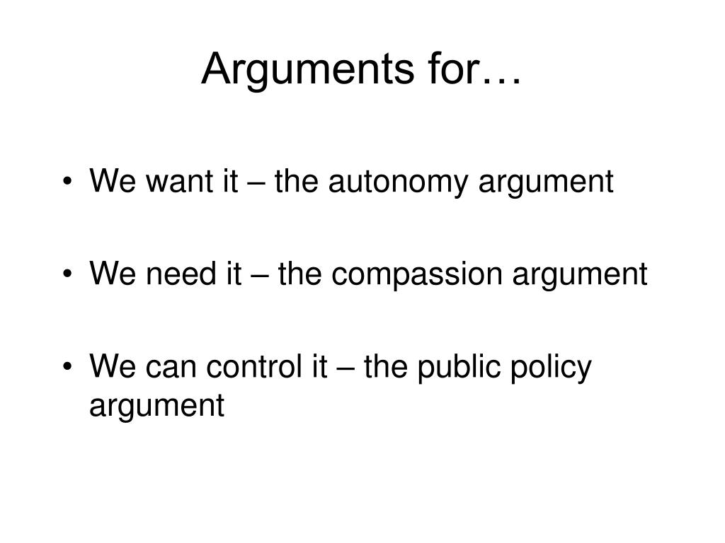 Arguments for…