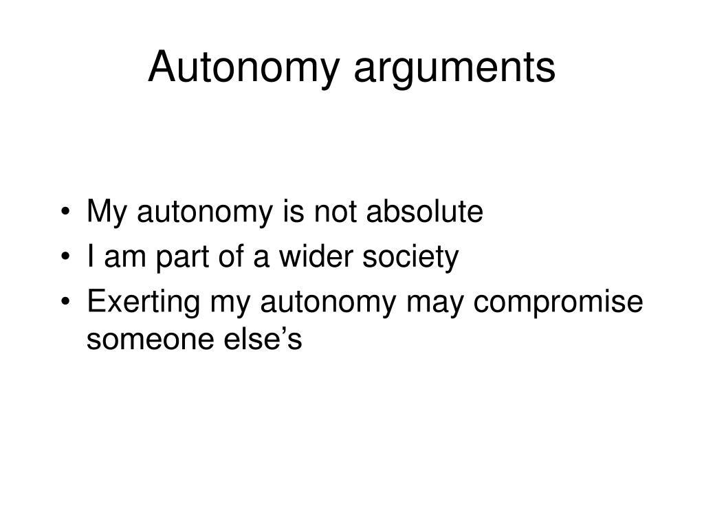 Autonomy arguments