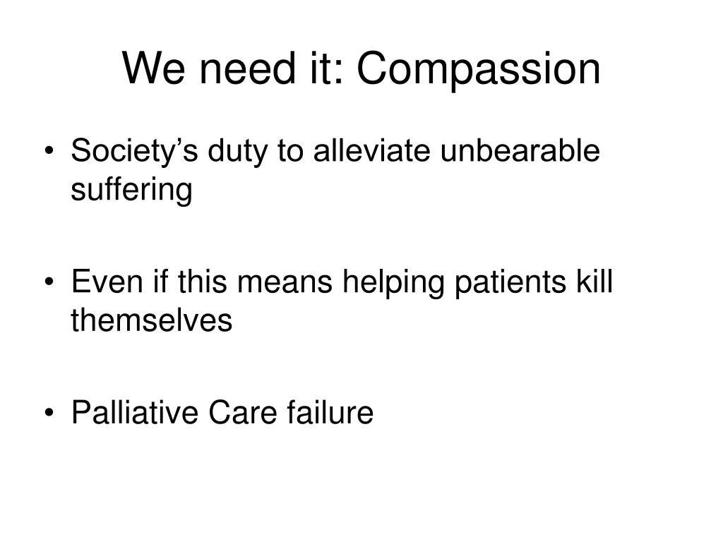 We need it: Compassion