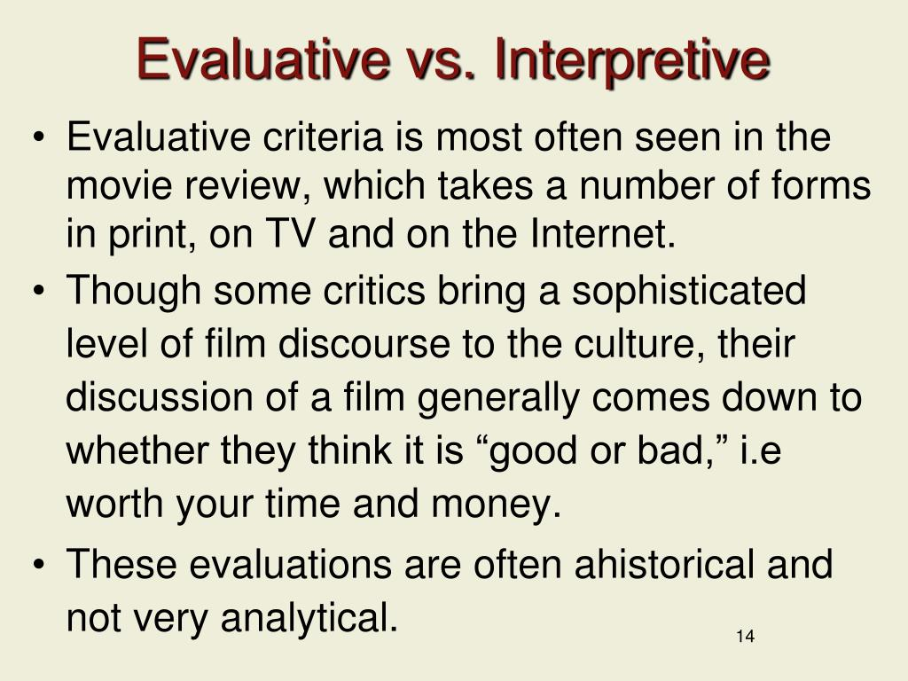 Evaluative vs. Interpretive