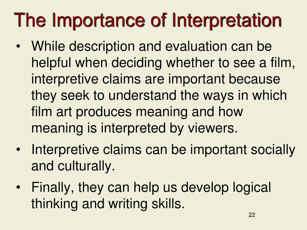 The Importance of Interpretation