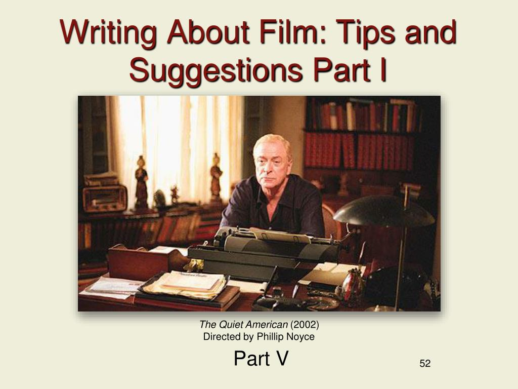 Writing About Film: Tips and Suggestions Part I