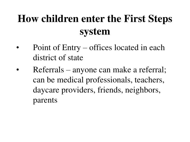 How children enter the first steps system