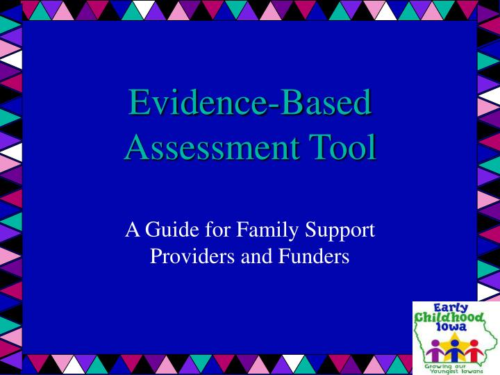 Evidence based assessment tool