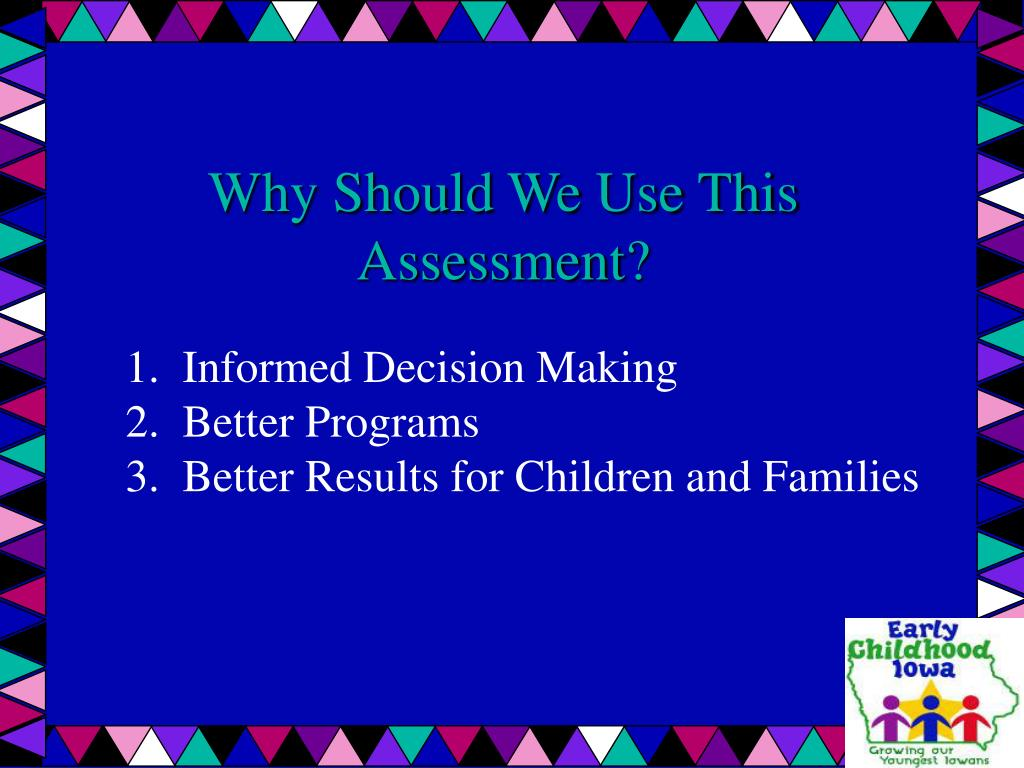 Why Should We Use This Assessment?