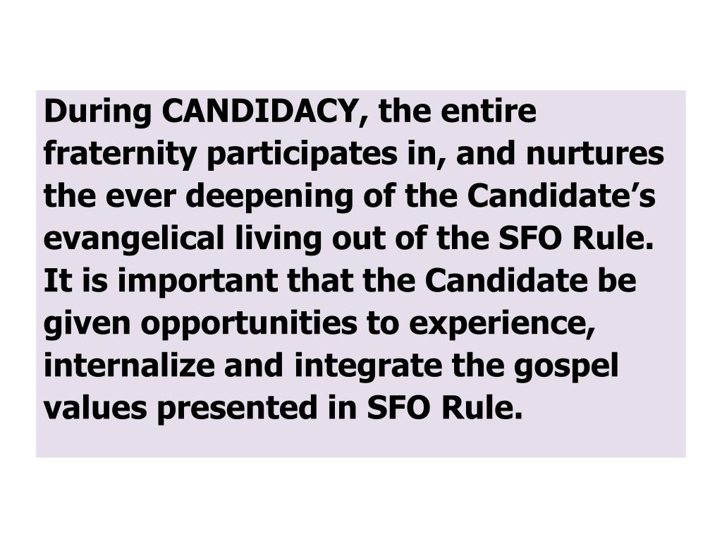 During CANDIDACY, the entire