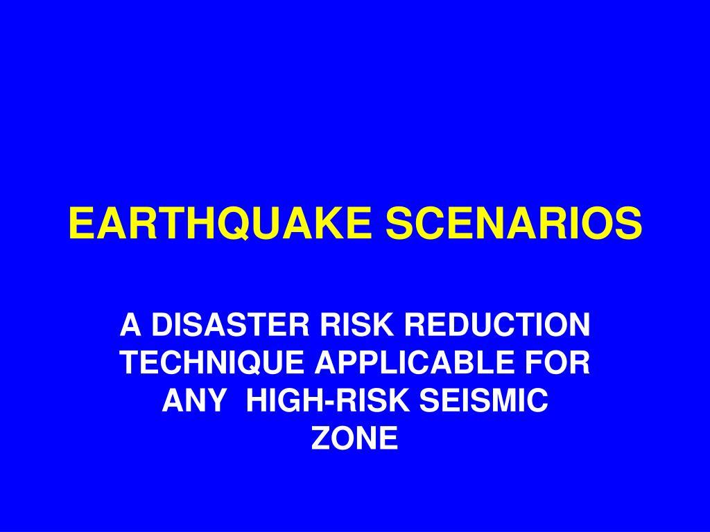 EARTHQUAKE SCENARIOS
