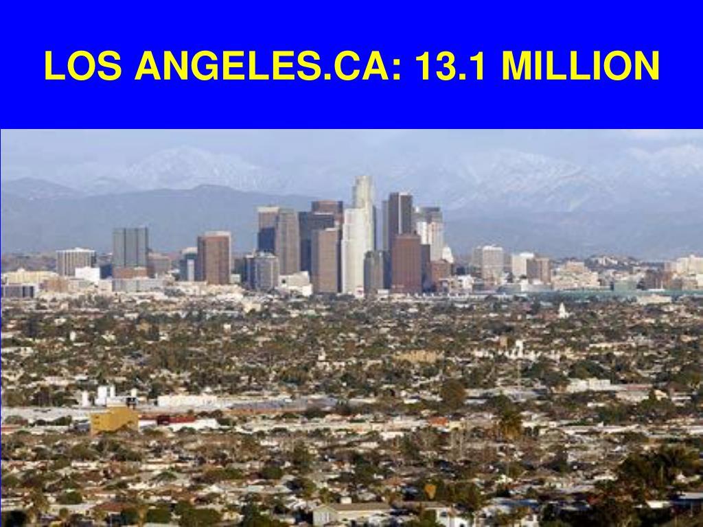 LOS ANGELES.CA: 13.1 MILLION