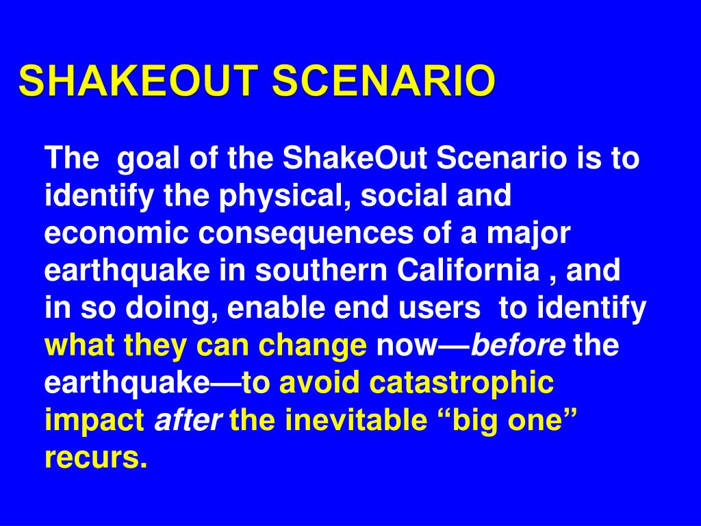 SHAKEOUT SCENARIO