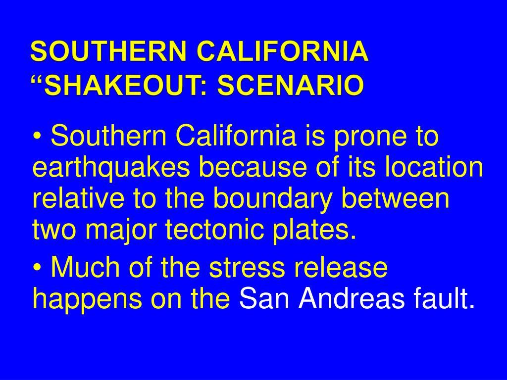 "SOUTHERN CALIFORNIA ""SHAKEOUT: SCENARIO"