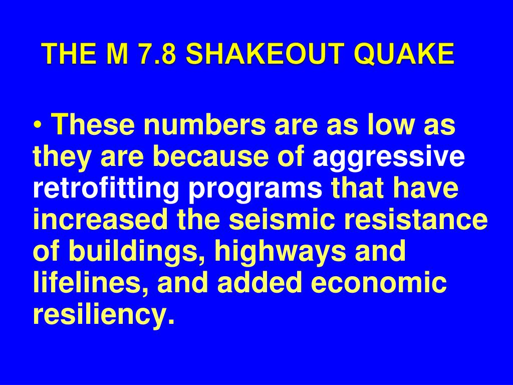 THE M 7.8 SHAKEOUT QUAKE