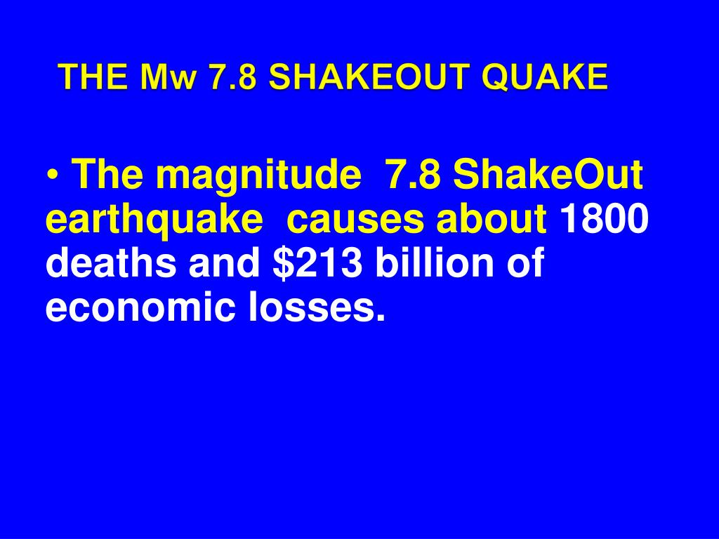 THE Mw 7.8 SHAKEOUT QUAKE