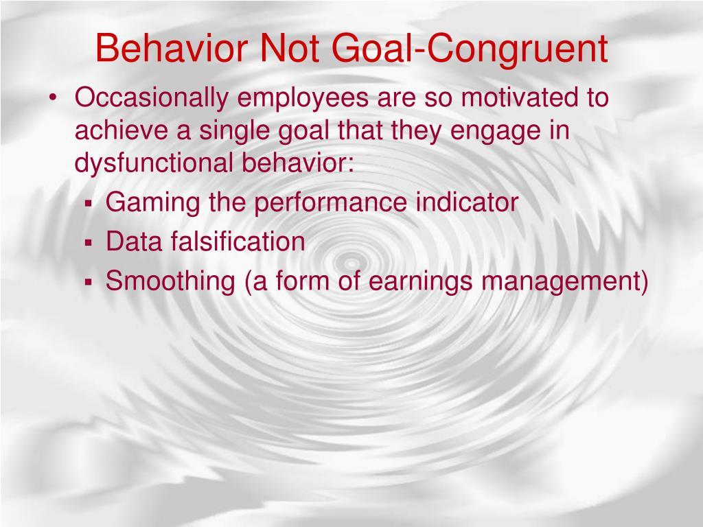 Behavior Not Goal-Congruent