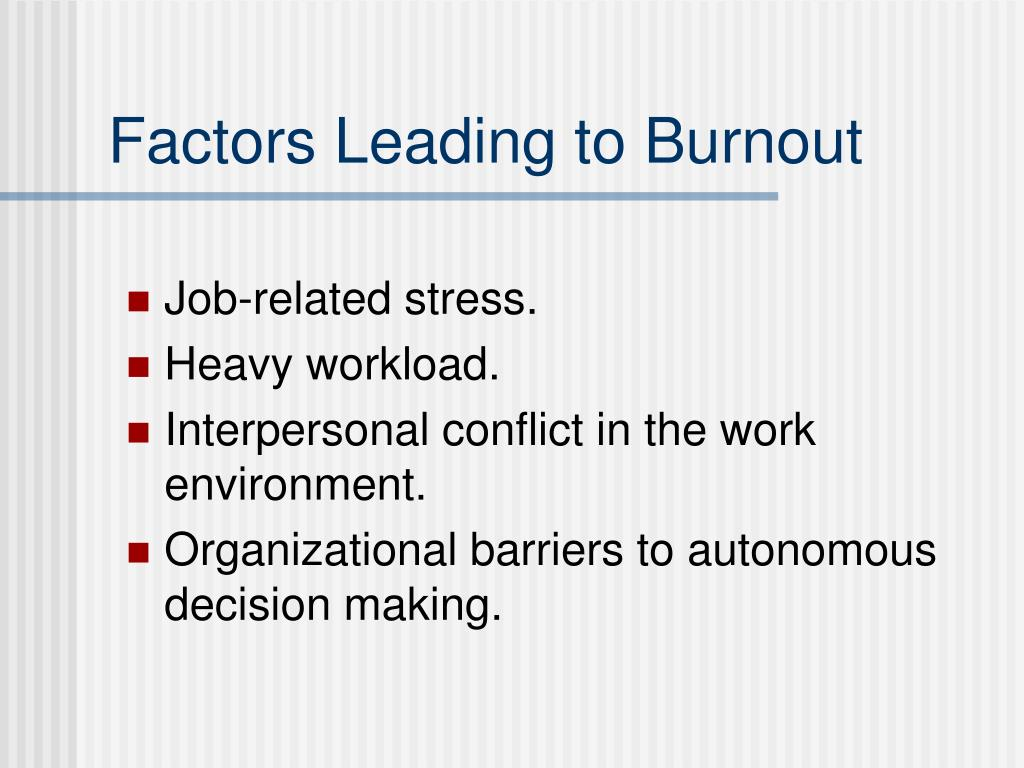 Factors Leading to Burnout