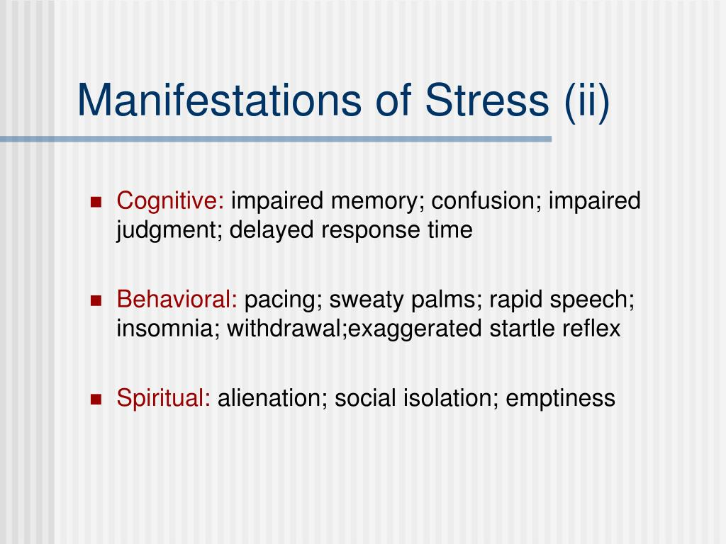 Manifestations of Stress (ii)