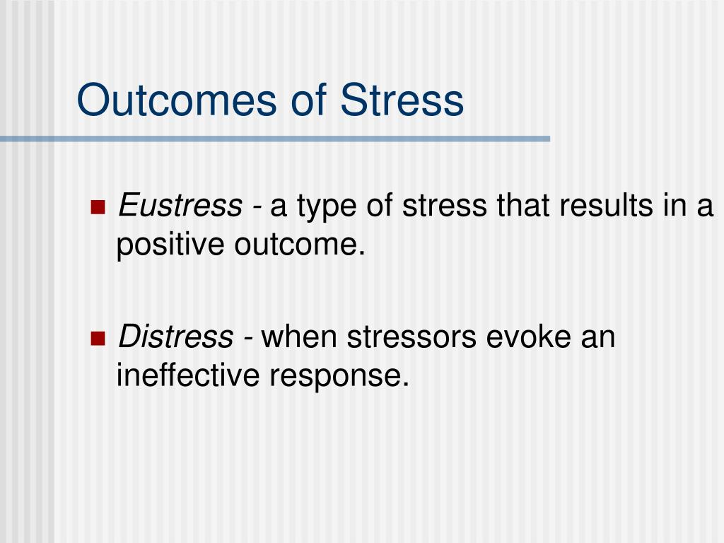 Outcomes of Stress
