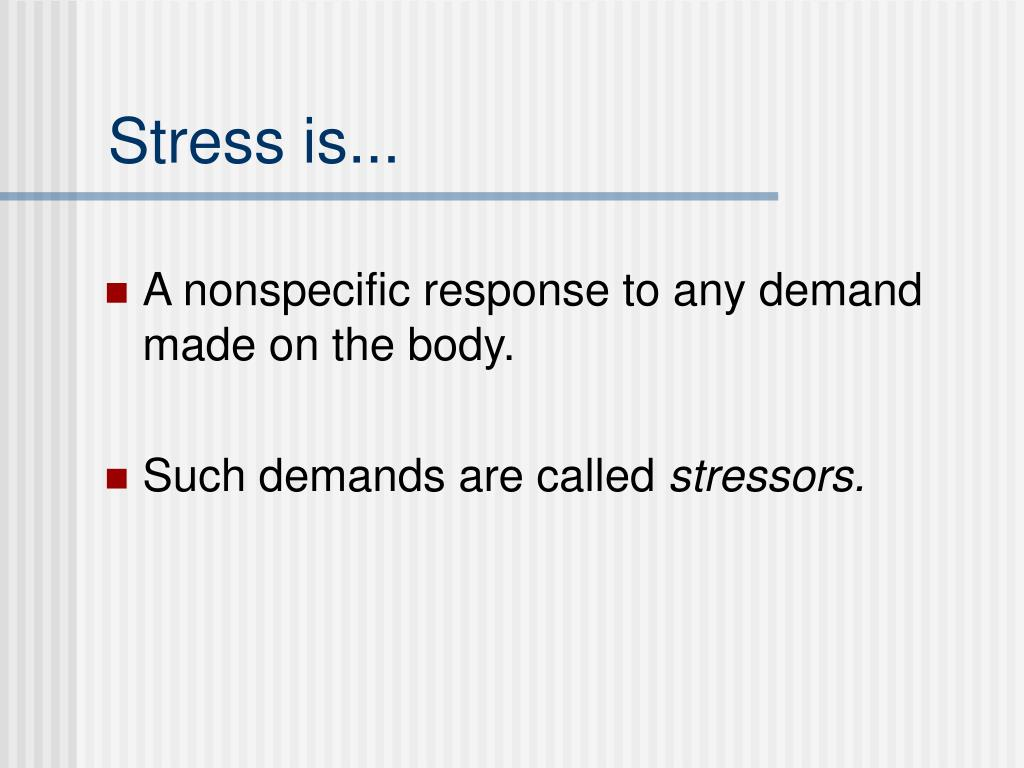 Stress is...