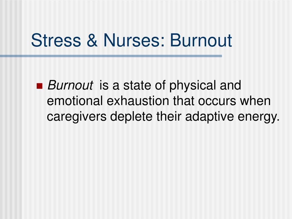Stress & Nurses: Burnout
