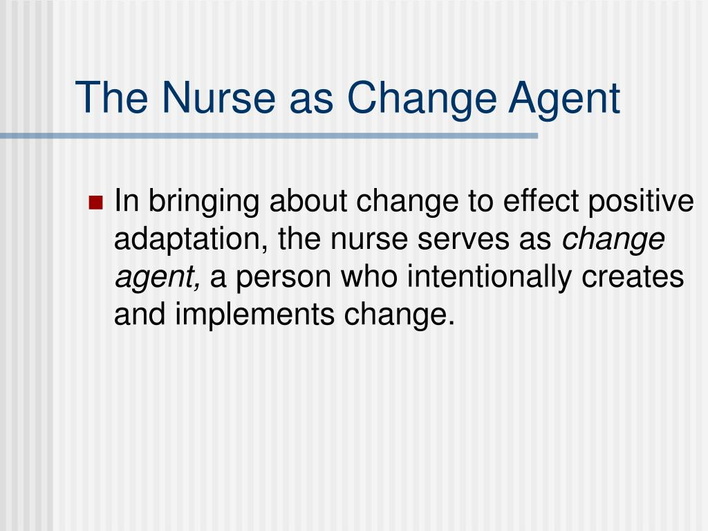 The Nurse as Change Agent