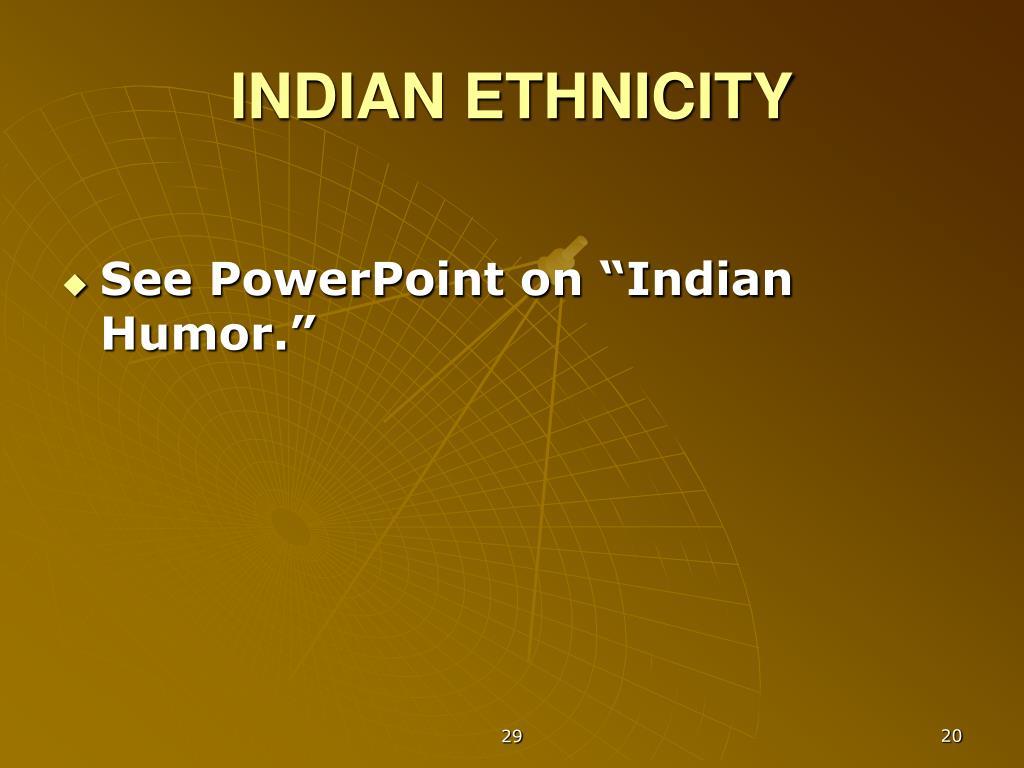 INDIAN ETHNICITY