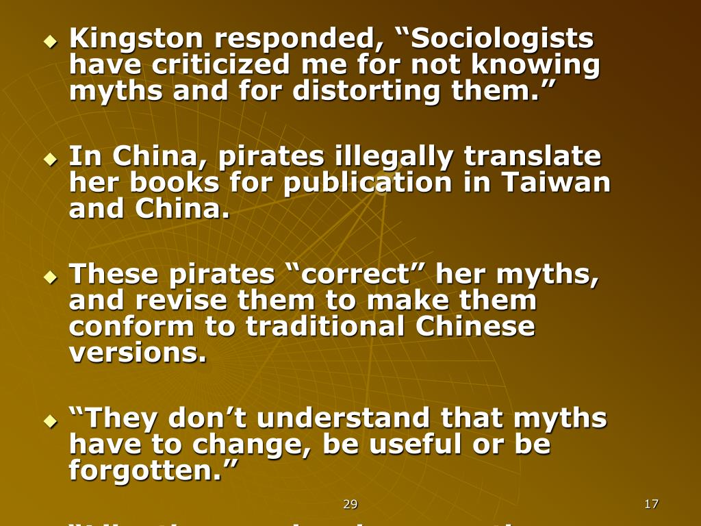 "Kingston responded, ""Sociologists have criticized me for not knowing myths and for distorting them."""