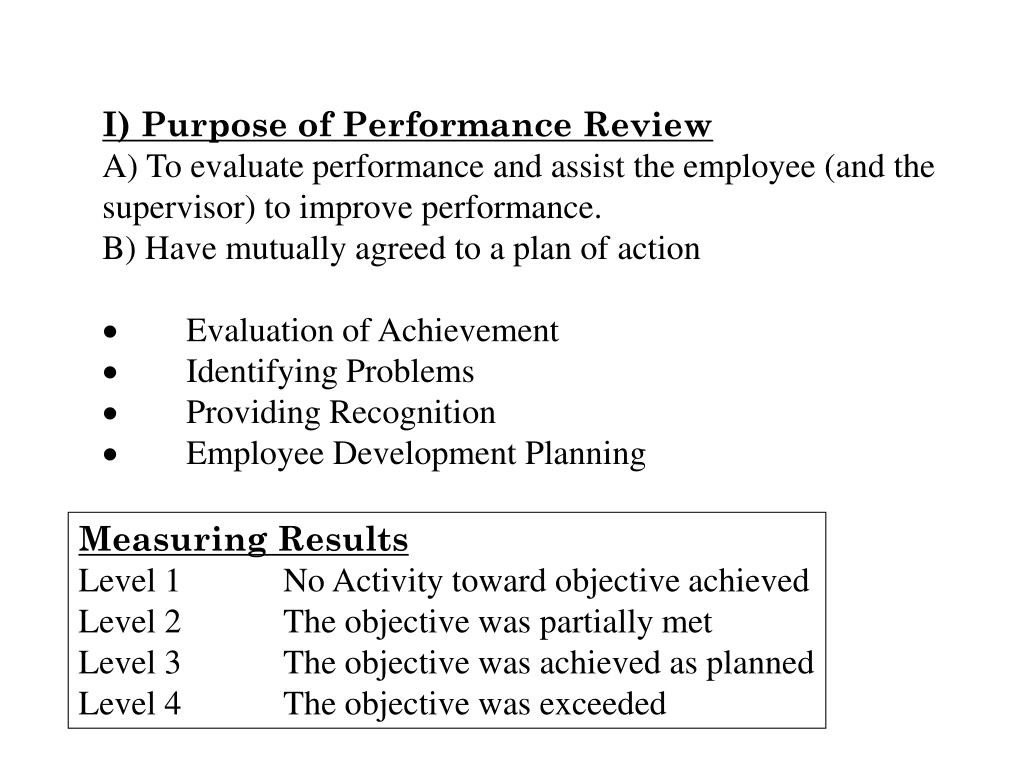 I) Purpose of Performance Review